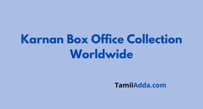 Karnan Box Office Collection Worldwide