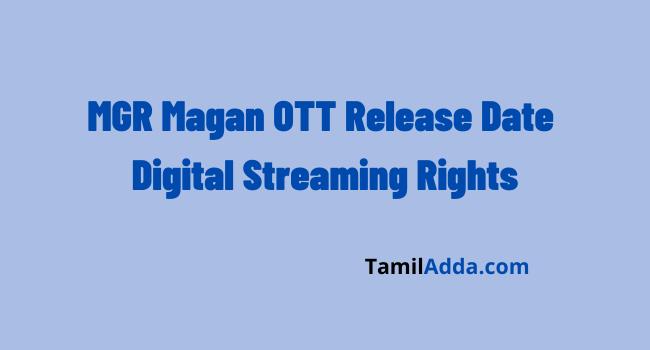 MGR Magan OTT Release Date