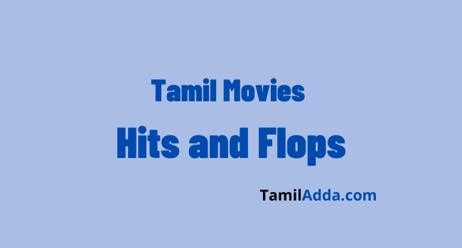 Tamil Movies Hits and Flops