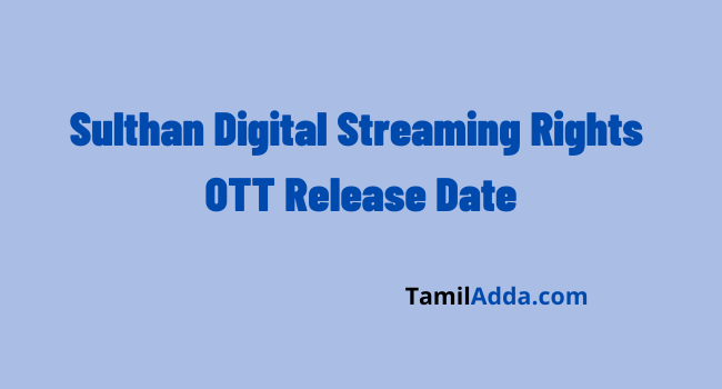 sulthan-digital-streaming-rights-ott