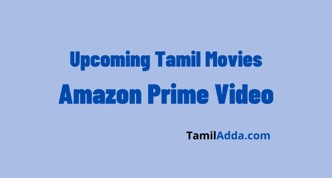 upcoming-tamil-movies-in-amazon-prime