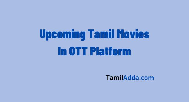 upcoming-tamil-movies-in-ott-platform
