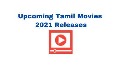Upcoming Tamil Movies in 2021