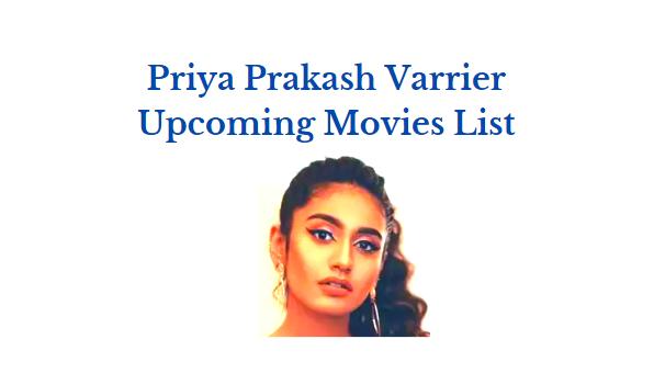 priya prakash varrier upcoming movies list