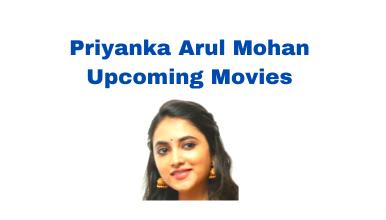 priyanka arul mohan upcoming movies list