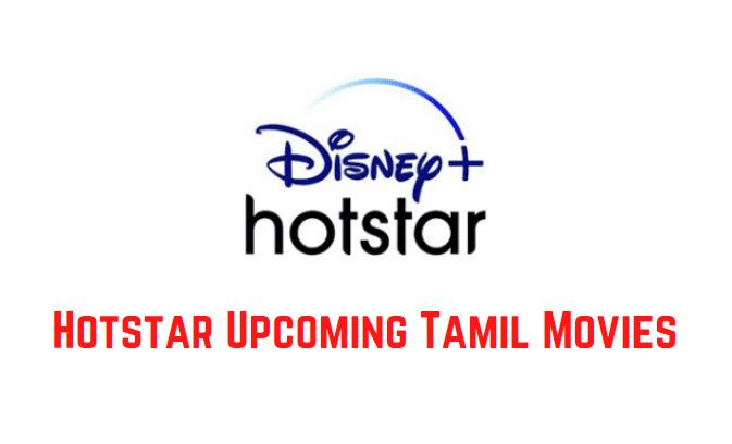 Hotstar Upcoming Tamil Movies 2021