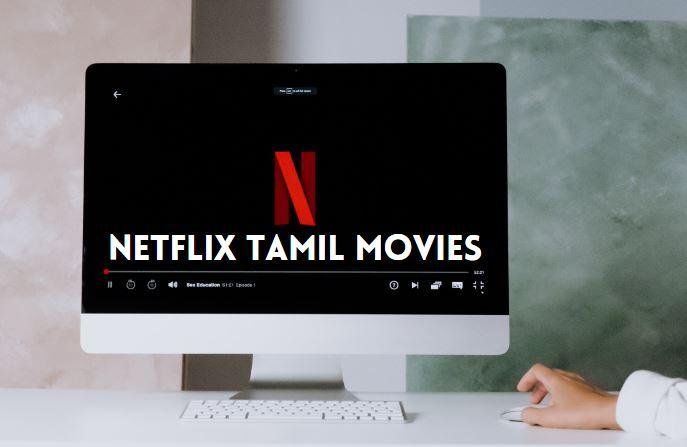 upcoming netflix tamil movies 2021 list